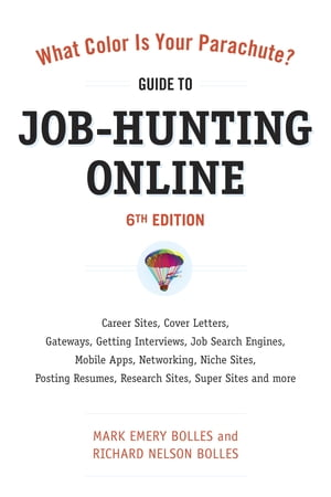 What Color Is Your Parachute? Guide to Job-Hunting Online,  Sixth Edition Blogging,  Career Sites,  Gateways,  Getting Interviews,  Job Boards,  Job Search