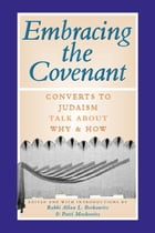 Embracing the Covenant: Converts to Judaism Talk About Why & How by Rabbi Allan L Berkowitz,  Patti Moskovitz