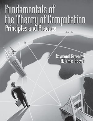 Fundamentals of the Theory of Computation: Principles and Practice Principles and Practice