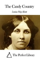 The Candy Country by Louisa May Alcott