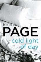 Cold Light of Day by Emma Page