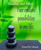Visualize and Affirm by Donna McCullough