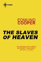 The Slaves of Heaven by Edmund Cooper