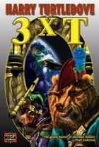 3XT by Harry Turtledove