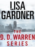 The Detective D. D. Warren Series 5-Book Bundle: Alone, Hide, The Neighbor, Live to Tell, Love You More by Lisa Gardner