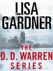 The Detective D. D. Warren Series 5-Book Bundle: Alone, Hide, The Neighbor, Live to Tell, Love You…