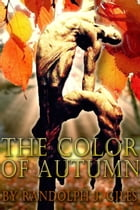 The Color of Autumn by Randolph Giles