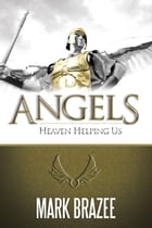 Angels: Heaven Helping Us