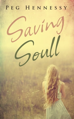 Saving Soull by Peg Hennessy