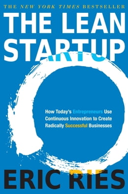 Book The Lean Startup: How Today's Entrepreneurs Use Continuous Innovation to Create Radically… by Eric Ries