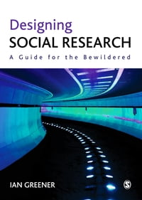 Designing Social Research: A Guide for the Bewildered