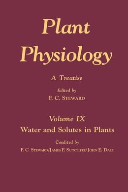 Book Plant Physiology 9: A Treatise: Water and Solutes in Plants by Steward, F.C.