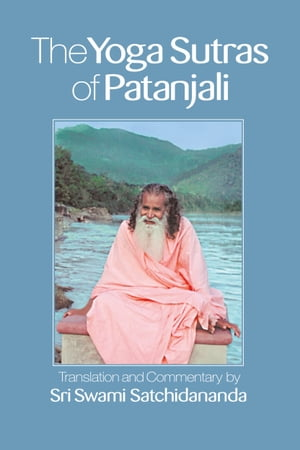 The Yoga Sutras of Patanjali Translation and Commentary by Sri Swami Satchidananda