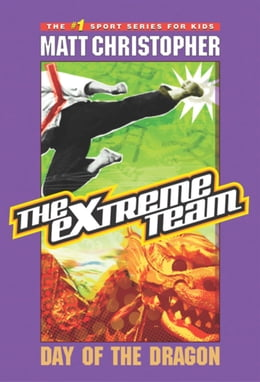 Book The Extreme Team #2: Day of the Dragon by Matt Christopher