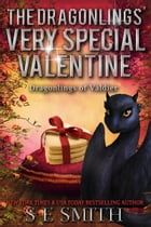 The Dragonlings' Very Special Valentine: Science Fiction Romance by S.E. Smith