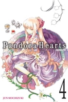 PandoraHearts, Vol. 4 by Jun Mochizuki