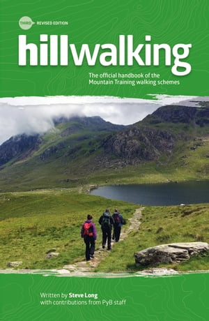 Hillwalking The official handbook of the Mountain Training walking schemes