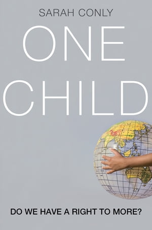 One Child Do We Have a Right to More?