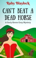 Can't Beat A Dead Horse (A Carly Keene Cozy Mystery) 0c36f144-61a1-4fc3-8685-d484b1236979