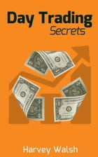 Day Trading Secrets by Harvey Walsh