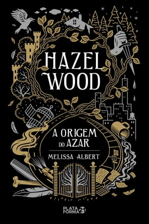 Hazel Wood: A origem do azar by Melissa Albert