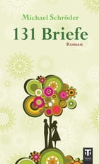 131 Briefe by Michael Schröder
