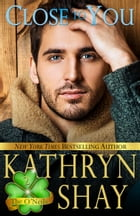 Close To You: Book 2 by Kathryn Shay