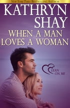 When A Man Loves A Woman by Kathryn Shay