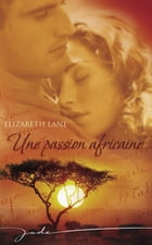 Une passion africaine (Harlequin Jade) by Elizabeth Lane