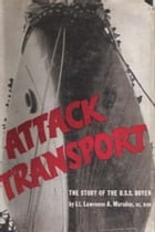 Attack Transport; The Story Of The U.S.S. Doyen [Illustrated Edition] by Lt. Lawrence A. Marsden