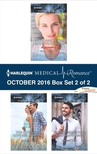 Harlequin Medical Romance October 2016 - Box Set 2 of 2: Swept Away by the Seductive Stranger\The…