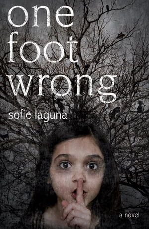 One Foot Wrong: A Novel by Sofie Laguna
