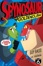 Spynosaur vs. Goldenclaw by Guy Bass