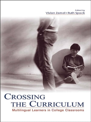 Crossing the Curriculum Multilingual Learners in College Classrooms