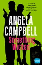 Something Wicked (The Psychic Detective, Book 2) by Angela Campbell