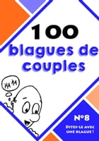 100 blagues de couples by Dites-le avec une blague !