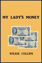 My Lady's Money by Wilkie Collins