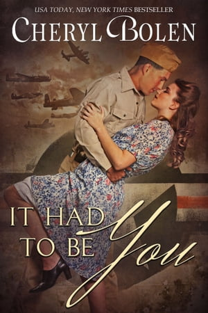 It Had To Be You (A World War II Romance): World War Ii Romance
