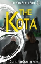 The Kota by Sunshine Somerville