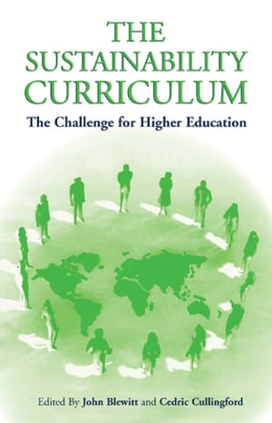 The Sustainability Curriculum The Challenge for Higher Education