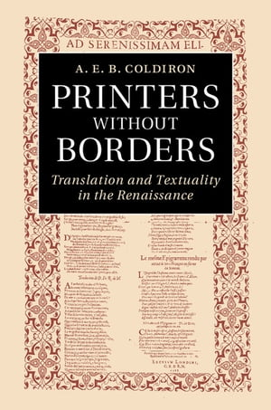Printers without Borders Translation and Textuality in the Renaissance