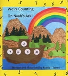 We're Counting on Noah's Ark! by Marla F. Jones