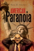 American Paranoia  by Mary B. Sinclair