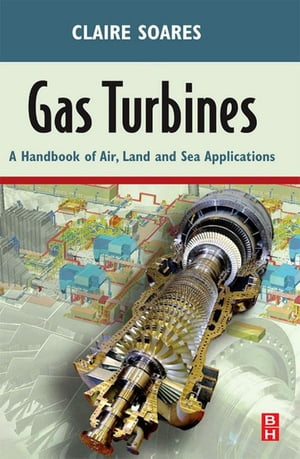 Gas Turbines A Handbook of Air,  Land and Sea Applications