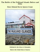 The Battle of the Falkland Islands: Before and After by Henry Edmund Harvey Spencer-Cooper