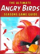 ANGRY BIRDS SEASONS GAME GUIDE: Beat Levels and Get Tons of Coins! by HIDDENSTUFF ENTERTAINMENT
