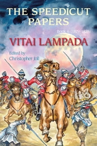 The Speedicut Papers:Book 6 (1879-1885): Vitai Lampada