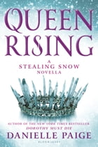 Queen Rising: A Stealing Snow Novella by Danielle Paige