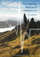 Outdoor First Aid Digital Manual: Outdoor First Aid Manual by Cory Jones