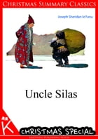 Uncle Silas [Christmas Summary Classics] by Joseph Sheridan le Fanu